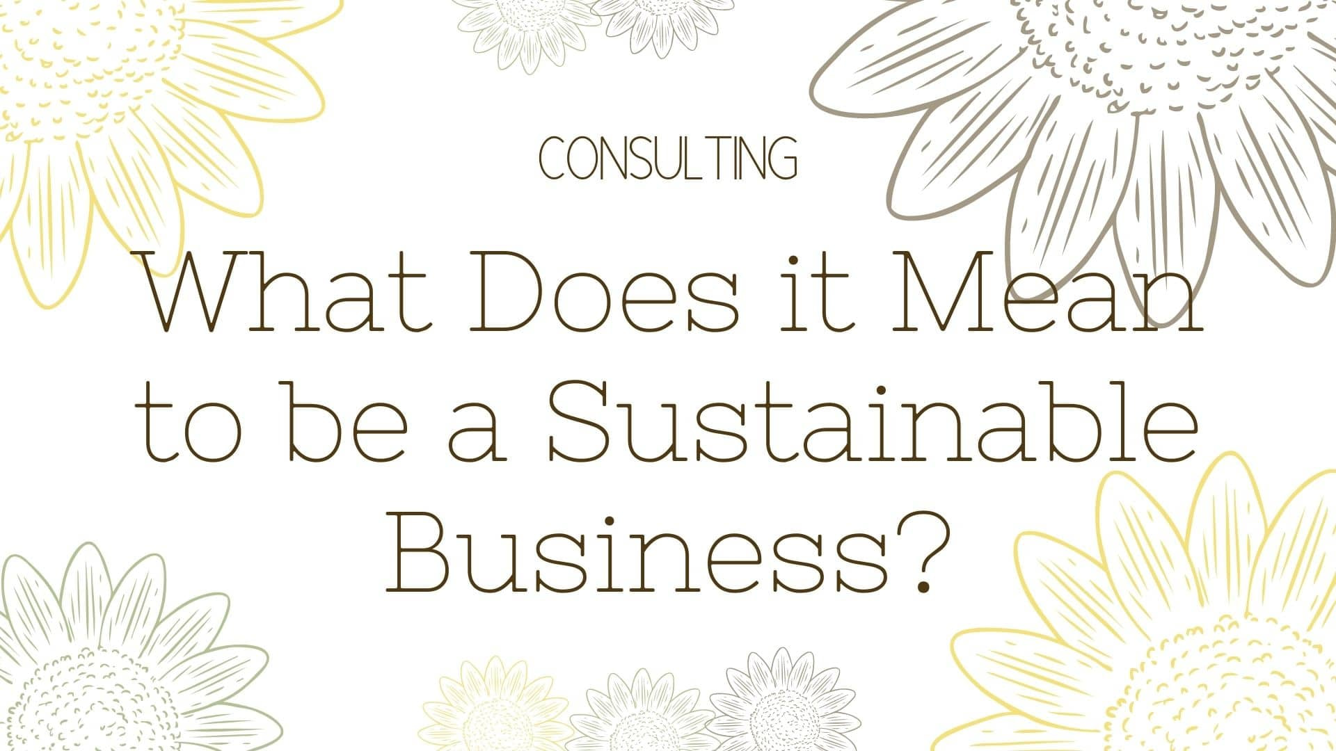 What Does it Mean to be a Sustainable Business