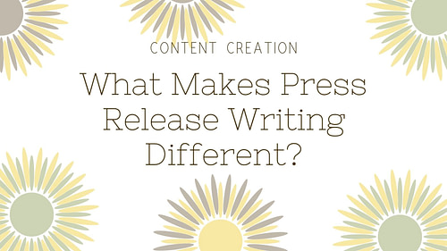 What Makes Press Release Writing Different?