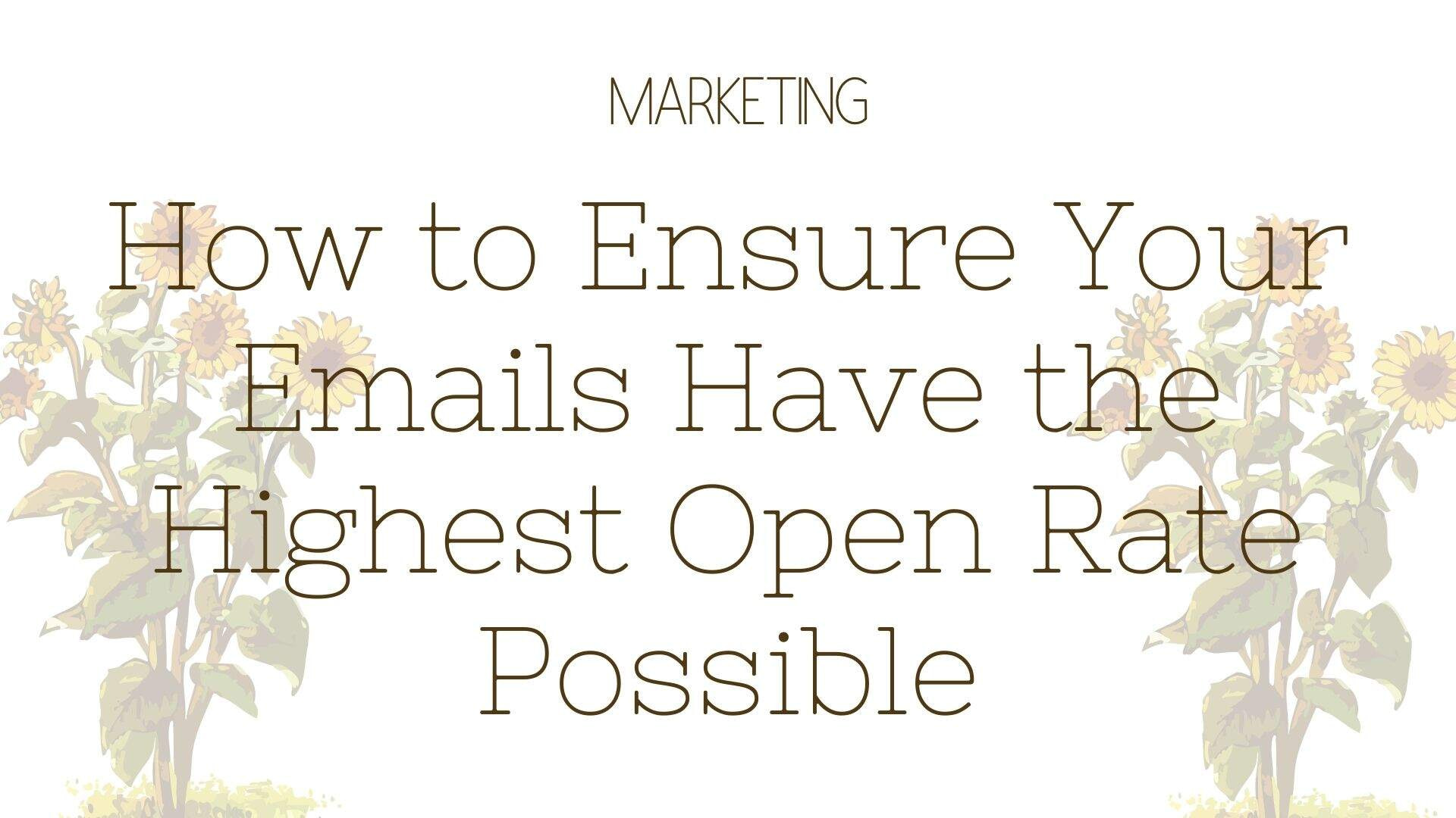 How to Ensure Your Emails Have the Highest Open Rate Possible Featured Photo